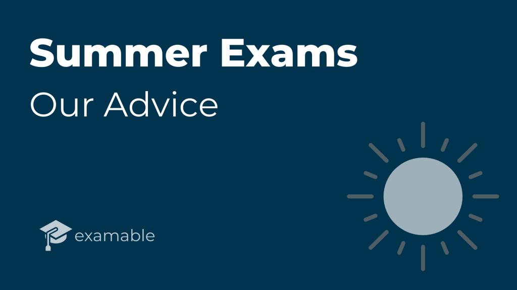 Junior Cyce Summer Exams - Our Advice